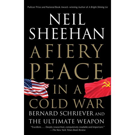 A Fiery Peace in a Cold War : Bernard Schriever and the Ultimate
