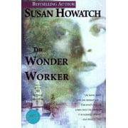 The Wonder Worker : A Novel
