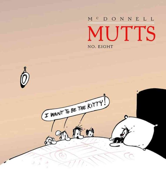 I Want to Be the Kitty : Mutts 8