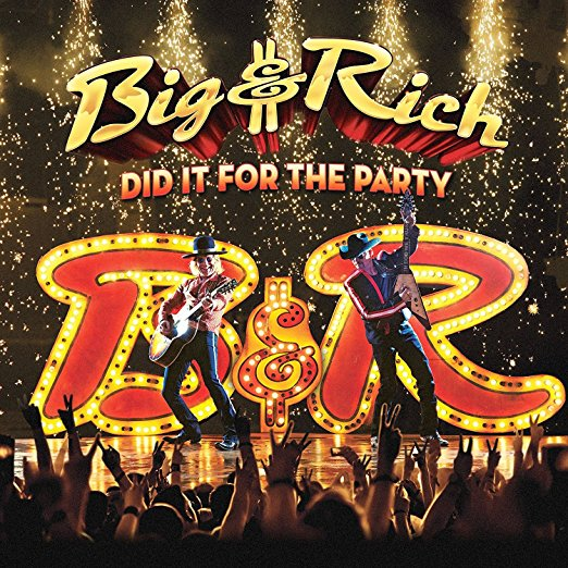 Big & Rich - Did It For The Party (CD)