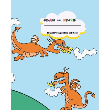 DRAW and WRITE primary composition notebook, 8 x 10 inch 200 page, Cute Dragon fly on blue sky: Kids composition book journal for kindergarten first, 2nd, 3rd and 4th grade