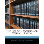 The Life of ... Monsignor Weedall, Part 4