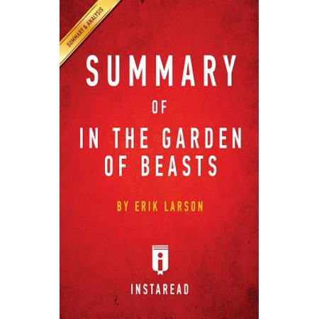 Summary of in the Garden of Beasts : By Erik Larson Includes
