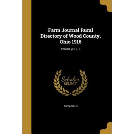 Farm Journal Rural Directory of Wood County, Ohio 1916