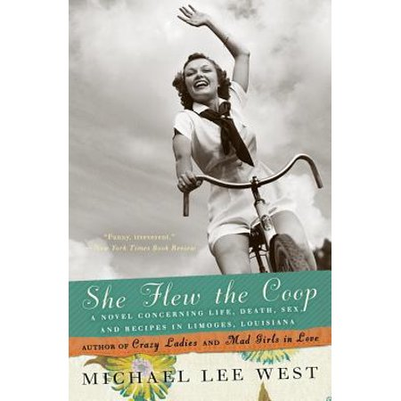 She Flew the Coop : A Novel Concerning Life, Death, Sex and Recipes in Limoges, Louisiana (Limoges Halloween)