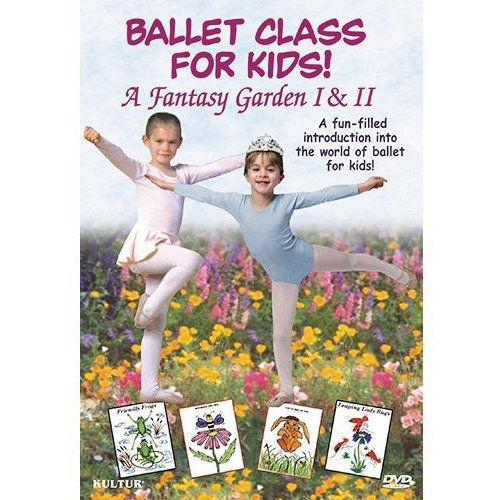 Ballet Class For Kids!: A Fantasy Garden I & II by KULTUR VIDEO