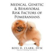 Medical, Genetic & Behavioral Risk Factors of Pomeranians (Paperback)