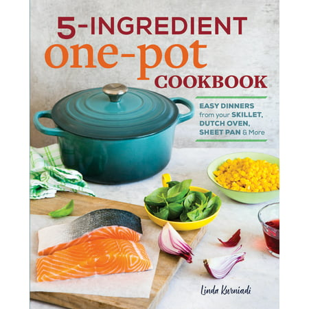 5-Ingredient One Pot Cookbook : Easy Dinners from Your Skillet, Dutch Oven, Sheet Pan & More](Quick And Easy Halloween Dinner)
