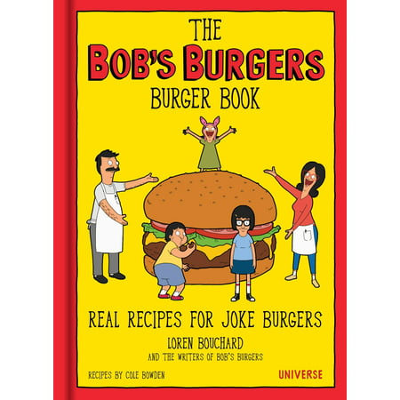 The Bob's Burgers Burger Book: Real Recipes for Joke (Best Burger Recipe In The World)