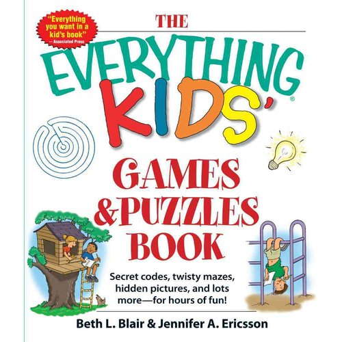 The Everything Kids' Games and Puzzles Book: Secret Codes, Twisty Mazes, Hidden Pictures, and Lots More - for Hours of Fun!