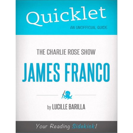 Quicklet on The Charlie Rose Show: James Franco (CliffNotes-like Summary) -