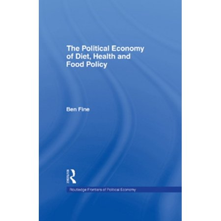 Ben Fine (The Political Economy of Diet, Health and Food Policy - eBook)