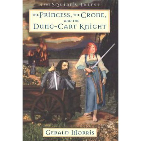 The Princess, the Crone, and the Dung-Cart Knight - eBook - Knights And Princess