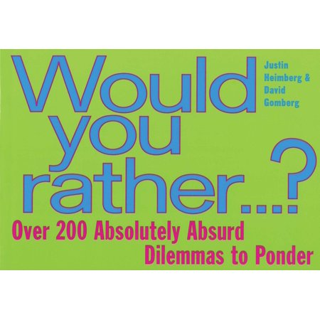 Would You Rather... : Over 200 Absolutely Absurd Dilemmas to - Would You Rather Halloween