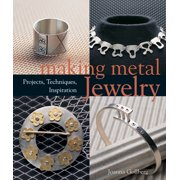 Making Metal Jewelry : Projects, Techniques, Inspiration