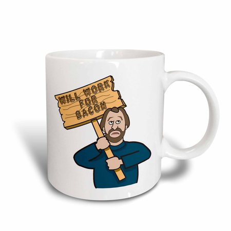 Guyot Cup (3dRose Funny Humorous Man Guy With A Sign Will Work For Bacon, Ceramic Mug, 15-ounce)