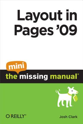 Layout in Pages 09: The Mini Missing Manual