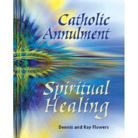 Catholic Annulment  Spiritual Healing