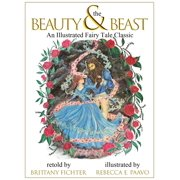 Beauty and the Beast : An Illustrated Fairy Tale Classic