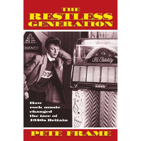 The Restless Generation: How Rock Music Changed the Face of 1950s Britain - eBook
