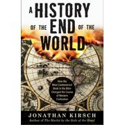 History of the End of the World: How the Most Controversial Book in the Bible Changed the Course of Western Civilization (Paperback)