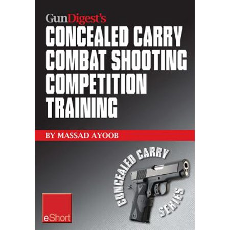 Gun Digest's Combat Shooting Competition Training Concealed Carry eShort - -