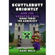 Scuttlebutt Brightly and the Creeper's Fuse, Book 3: Admin Key - eBook