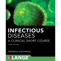 Infectious Diseases : A Clinical Short Course