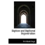 Baptism and Baptismal Regeneration (Paperback)