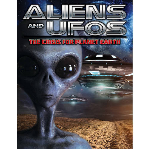 ALIENS AND UFOS: THE CRISIS FOR PLANET EARTH by