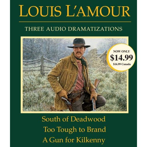 South of Deadwood / Too Tough to Brand / A Gun for Kilkenny
