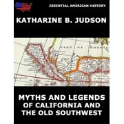 Myths And Legends Of California And The Old Southwest - eBook