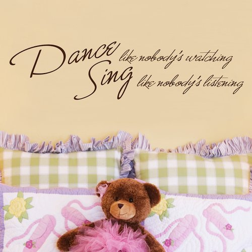 Fireside Home Dance Like Nobody's Watching, Sing Like Nobody's Listening Wall Decal