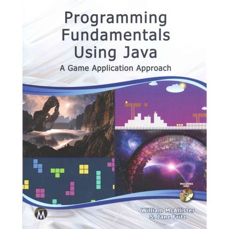 Programming Fundamentals Using Java: A Game Application Approach