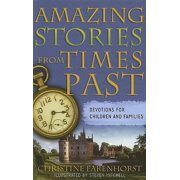 Amazing Stories from Times Past : Devotions for Children and Families (Paperback)