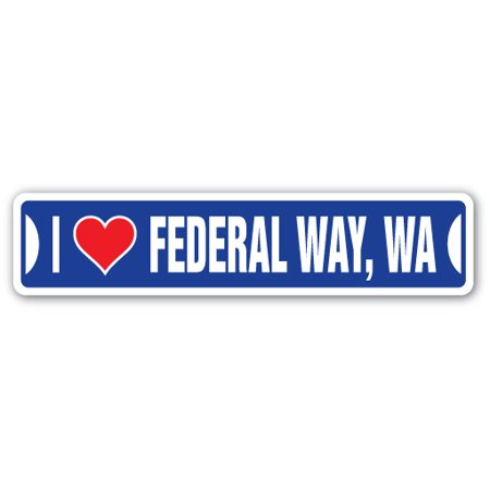 I LOVE FEDERAL WAY, WASHINGTON Street Sign wa city state us wall road décor gift