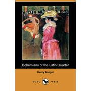 Bohemians of the Latin Quarter (Dodo Press) (Paperback)