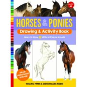 Horses & Ponies Drawing & Activity Book : Learn to draw 17 different breeds