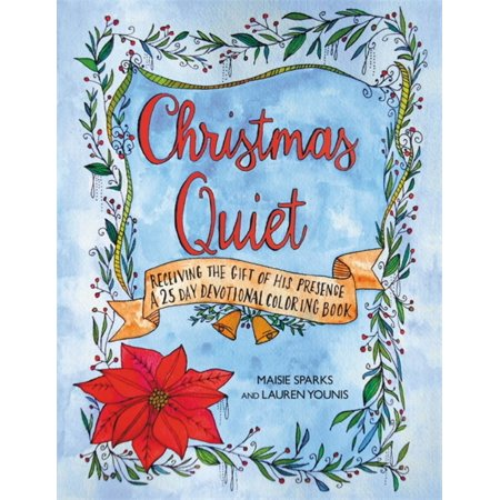Christmas Quiet: Receiving the Gift of His Presence : A 25-Day Devotional Coloring Book