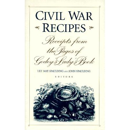 Civil War Recipes : Receipts from the Pages of Godey's Lady's Book](Cupcake War Recipes)