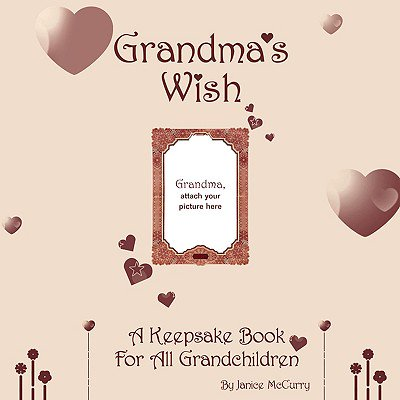- Grandma's Wish : A Keepsake Book for All Grandchildren