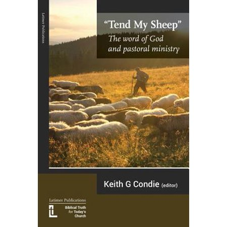 Tend My Sheep : The Word of God and Pastoral Ministry