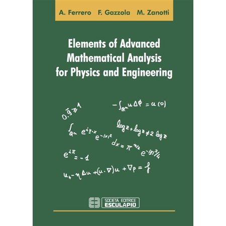 Elements of Advanced Mathematical Analysis for Physics and Engineering - eBook ()