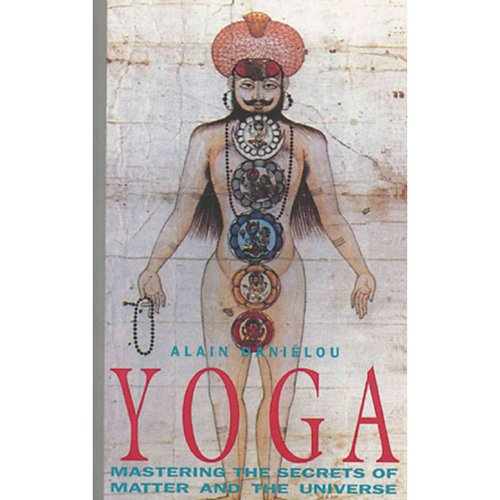 Yoga: Mastering Secrets of Matter and the Universe