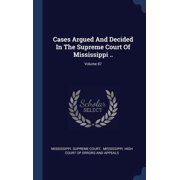 Cases Argued and Decided in the Supreme Court of Mississippi ..; Volume 87 Hardcover