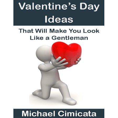 Valentine's Day Ideas For Kindergarten (Valentine's Day Ideas That Will Make You Look Like a Gentleman -)
