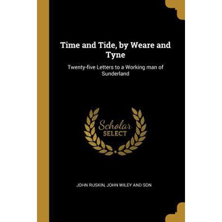 Time and Tide, by Weare and Tyne : Twenty-five Letters to a Working man of (Time And Tide Wait For No Man Tattoo)