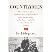 Countrymen: The Untold Story of How Denmark's Jews Escaped the Nazis, of the Courage of Their Fellow Danes--And of the Extraordinary Role of the SS