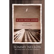 A Life Well Lived : A Study of the Book of Ecclesiastes