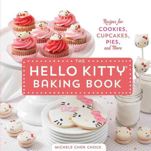 The Hello Kitty Baking Book: Recipes for Cookies, Cupcakes, Pies, and More